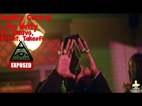 Quality Control - Too Hotty ft Quavo, Offset Takeoff Illuminati Exposed