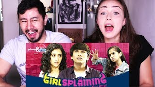 GIRLIYAPA   GIRLSPLAINING Episode 1   Reaction w/ Sara Frost!