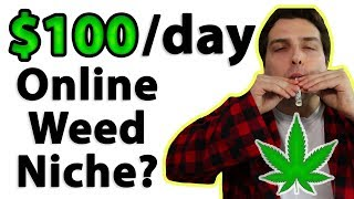 How to Make $100 a Day Online (Cannabis Niche Affiliate)