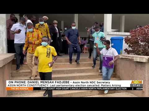 Assin North Constituency: Last parliamentary election cancelled - The Big Agenda (28-7-21)