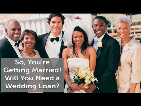 So, You're Getting Married! Will You Need a Wedding Loan?