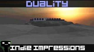 Indie Impressions - Duality