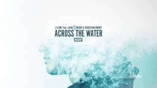L B ONE Ft Laenz X Arioso Sebastian Knight Across The Water Mashup