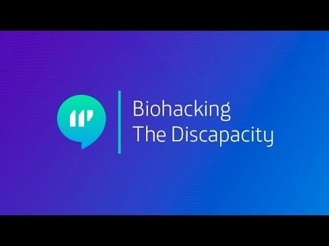 Biohacking The Discapacity