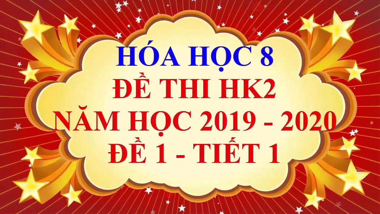 Hóa học lớp 8 – Đề thi HK2 năm học 2019 – 2020 – Đề 1 – Tiết 1