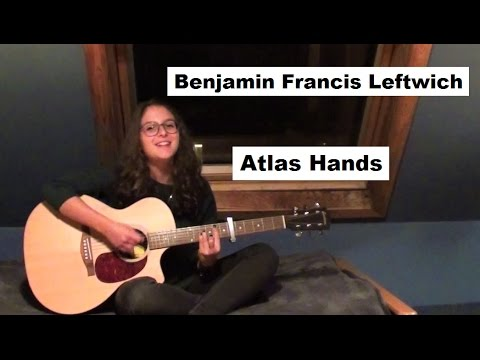 Benjamin Francis Leftwich Atlas Hands Guitar Cover Youtube
