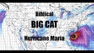 NEW - Hurricane Maria - Possible East Coast landfall as MAJOR - Biblical Prophecy