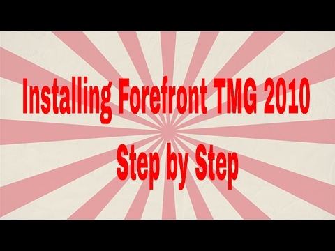 Installing Forefront TMG 2010 Step by Step