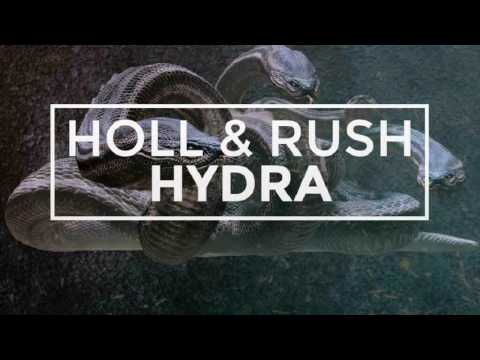 Holl & Rush - Hydra (Original Mix)