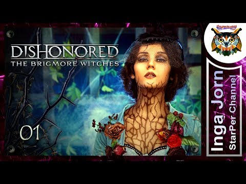 Dishonored The Brigmore Witches #1 БРИГМОРСКИЕ ВЕДЬМЫ прохождение