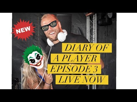 Diary Of A Player  Ep 3