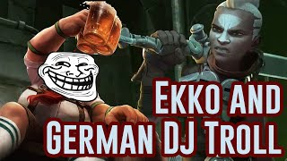 Ekko and German DJ Troll