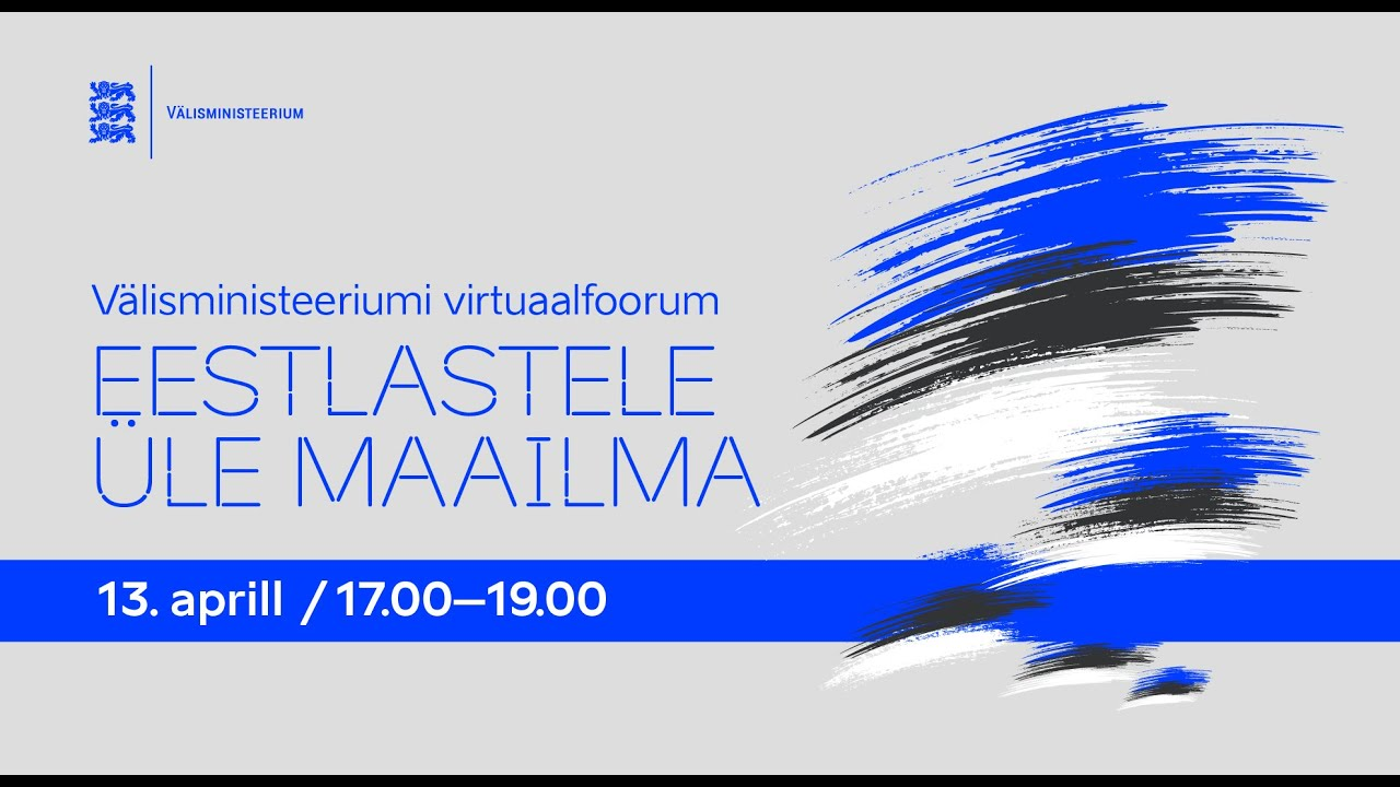 Välisministeeriumi virtuaalfoorum EESTLASTELE ÜLE MAAILMA