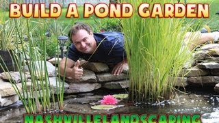 Building A Pond Garden Using Stone And Plants