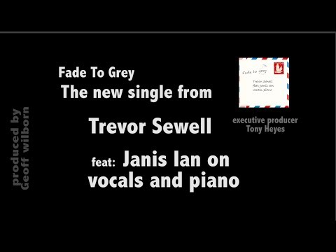 Fade To Grey Trevor Sewell duet feat: Janis Ian