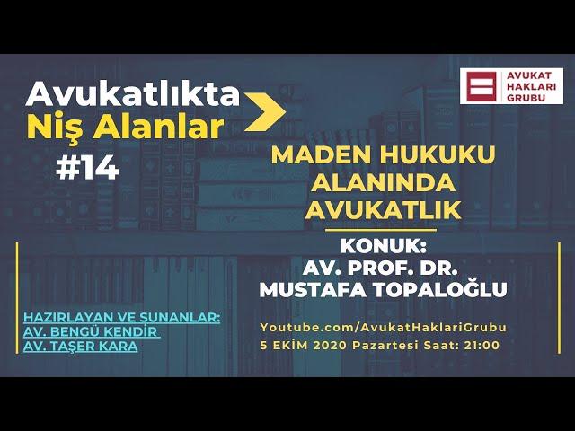 Maden Hukuku Alanında Avukatlık   #AvukatlıktaNişAlanlar   Av. Prof. Dr. Mustafa Topaloğlu
