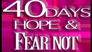 🌻 Day#39 |40 Days Of HOPE & FEAR NOT | JOEL 2:21[AMP]