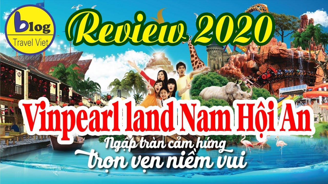 Vinpearl land Nam Hội An 2020 – kinh nghiệm tham quan thật