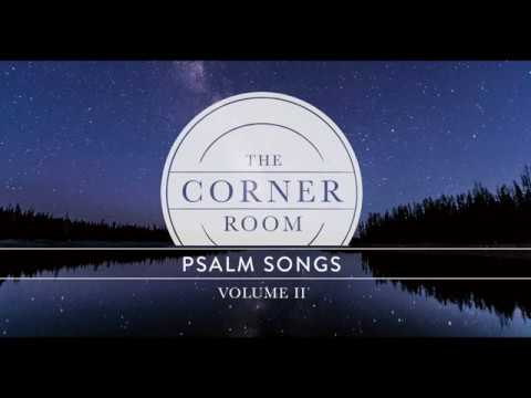 Psalm 46 (Lyric Video) | The Corner Room