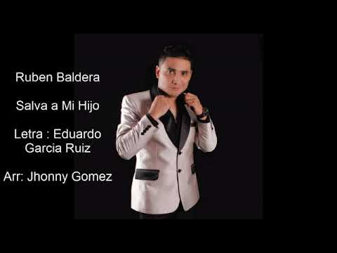 Salva a mi hijo - Ruben Baldera / Jhonny Gomez