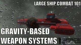 Gravity-Based Weapon Systems - Space Engineers Large Ship Combat 101