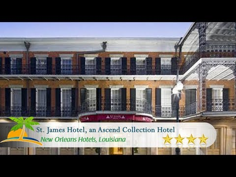 St. James Hotel, An Ascend Collection Hotel - New Orleans Hotels, Louisiana