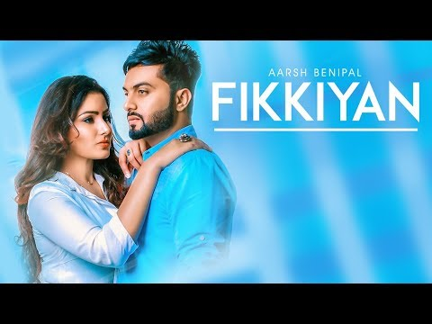Fikkiyan: Aarsh Benipal (Full Song) Deep...