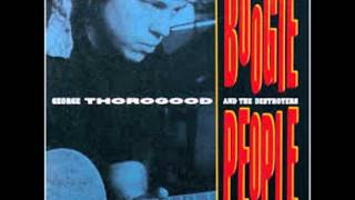 GEORGE THOROGOOD & THE DESTROYERS (U.S) - Hello Little Girl