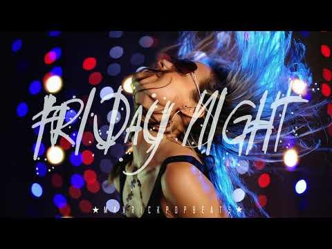 Pop Dance Instrumental Beat 2017 - ★ Friday Night ★
