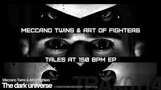 Meccano Twins & Art of Fighters - The dark universe (Traxtorm Records - TRAX 0114)