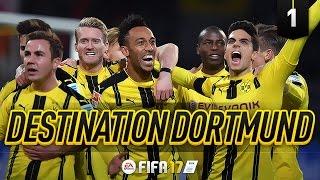 DESTINATION DORTMUND - A BRAND NEW FIFA 17 ROAD TO GLORY!!!