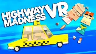 DODGING CARS in Virtual Reality! - Highway Madness Gameplay - VR HTC Vive Multiplayer