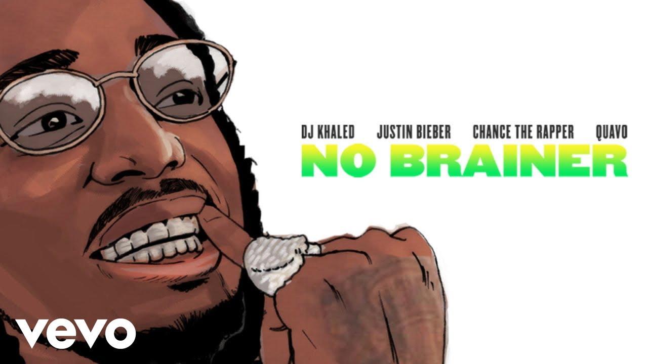 Dj Khaled No Brainer Audio Ft Justin Bieber Chance The Rapper Quavo