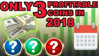 THE ONLY 3 PROFITABLE CRYPTOCURRENCY COINS IN 2018! Plus Bitcoin market analysis