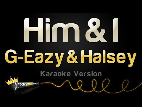 G-Eazy & Halsey - Him & I (Karaoke Version)