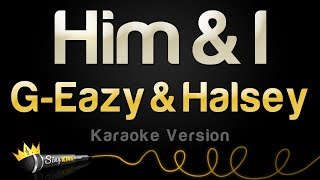 G-Eazy & Halsey - Him & I (Karaoke Version)