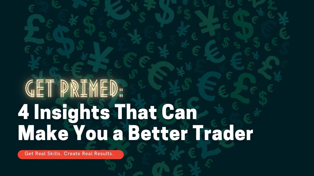 An Insight Into Becoming a BETTER Forex Trader!