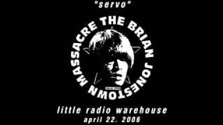 The Brian Jonestown Massacre, Servo