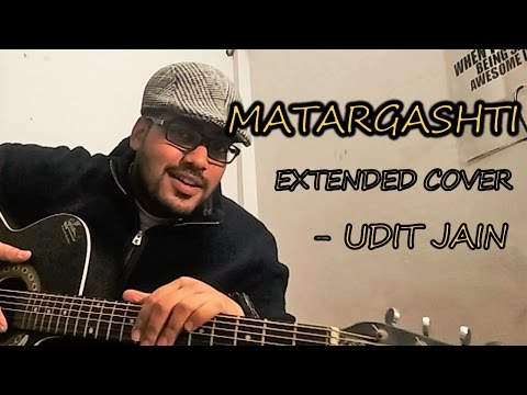 Matargashti|Tamasha|Acoustic Cover|Udit Jain|Chords|Lyrics