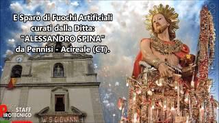 Aci Trezza (CT) 24 Giugno 2018 Svelata San Giovanni Battista Fuochi Ditta ALESSANDRO SPINA