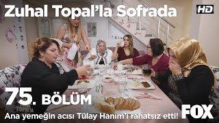 Ana yemeğin acısı Tülay Hanım'ı rahatsız etti! Zuhal Topal'la Sofrada 75. Bölüm