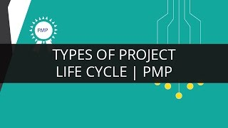 Types of Project Life Cycle | PMP | Edureka