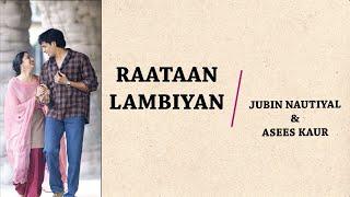 Raataan Lambiyan (Lyrics) | Jubin Nautiyal | Asees Kaur | Tanishk Bagchi | Shershaah