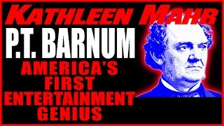 The Life & Times of P.T. Barnum with Barnum Museum Executive Director, Kathleen Maher  8.10.15