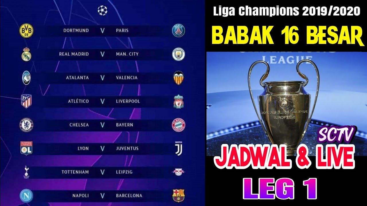 Malam ini - Jadwal LEG 1 Babak 16 Besar Liga Champions ...