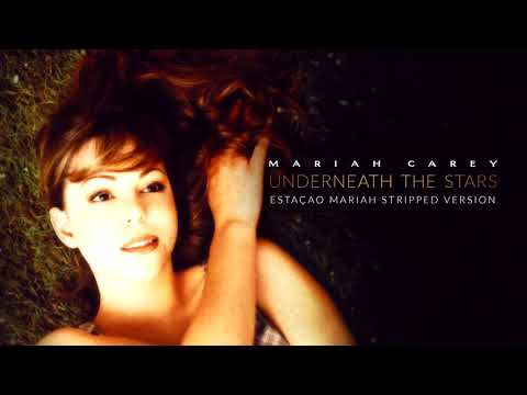 Mariah Carey - Underneath The Stars (Stripped Version)