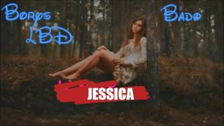 Borys LBD featuring Bado - Jessica (Official Audio)