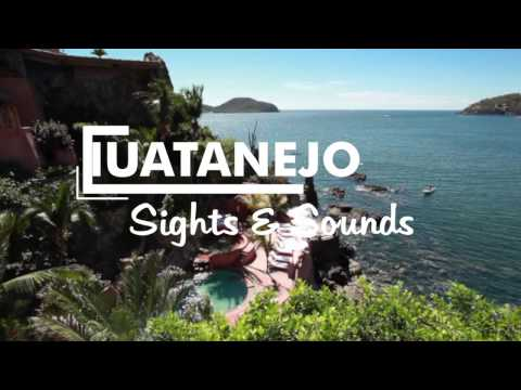 ZIHUATANEJO SLOW TRAVEL TV GUIDE | Sights and Sounds