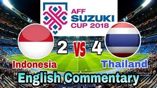 Siaran Ulang Indonesia Vs Thailand Komentator Inggris - AFF SUZUKI CUP 2018