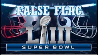 FALSE FLAG Super Bowl LIII (Subliminal Message) Patriots VS Rams
